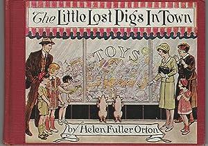 The Little Lost Pigs in Town: Orton, Helen Fuller