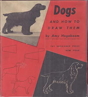 Dogs and How to Draw Them: Hogeboom, Amy