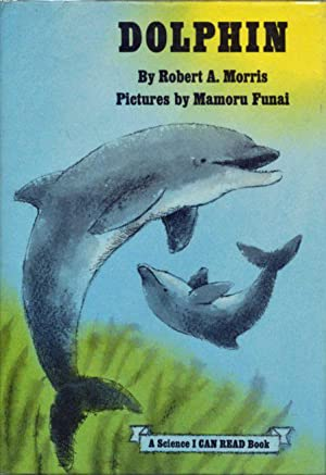 Dolphin (A Science I CAN READ Book): Morris, Robert A.