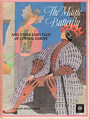 The Magic Butterfly and Other Fairy Tales of Central Europe: Obligado, George (Translator)