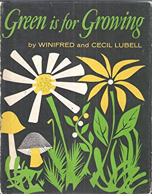 Green is for Growing: Lubell, Winifred
