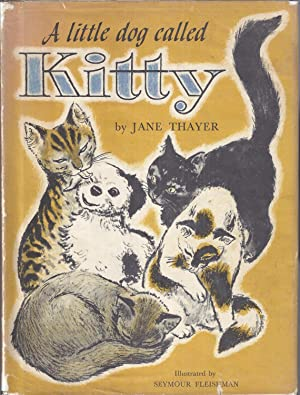 A Little Dog Called Kitty: Thayer, Jane