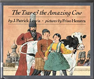 The Tsar and the Amazing Cow: Lewis, J. Patrick