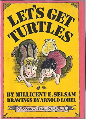 Let's Get Turtles: Selsam, Millicent E