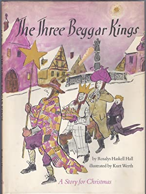 The Three Beggar Kings: A Story for: Hall, Rosalys