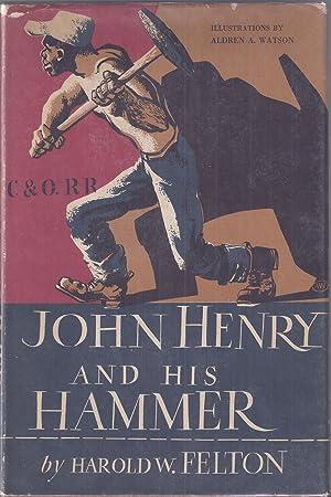 John Henry and His Hammer: Felton, Harold W