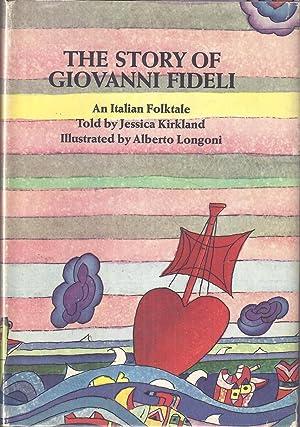 The Story of Giovanni Fideli: An Italian: Kirkland, Jessica
