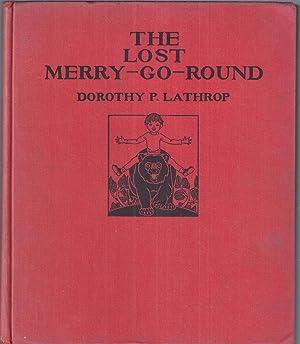 The Lost Merry-Go-Round: Lathrop, Dorothy P.