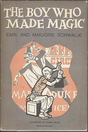 The Boy Who Made Magic: Schwalje, Marjory and