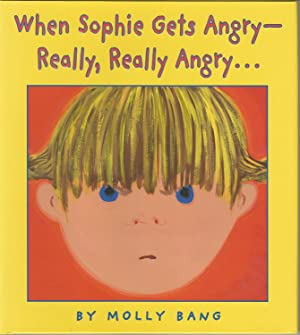 When Sophie Gets Angry -- Really, Really Angry.