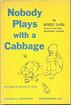 Nobody Plays with a Cabbage