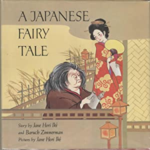 A Japanese Fairy Tale: Jane Hori Ike;