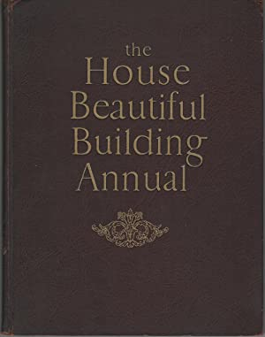 The House Beautiful Building Annual A Comprehensive: Atlantic Monthly
