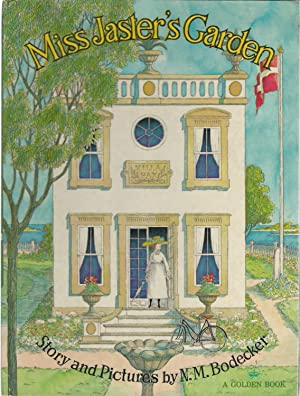 Miss Jaster's Garden: Bodecker, N. M.