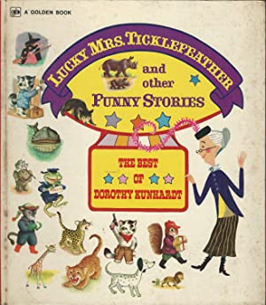 Lucky Mrs. Ticklefeather and Other Funny Stories: Kunhardt, Dorothy