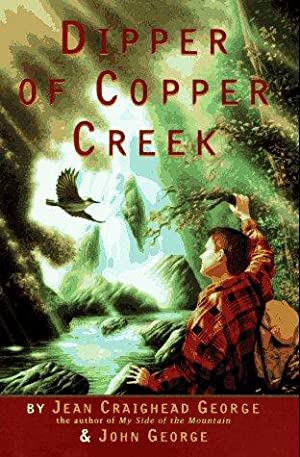 Dipper of Copper Creek: Jean Craighead George; John George