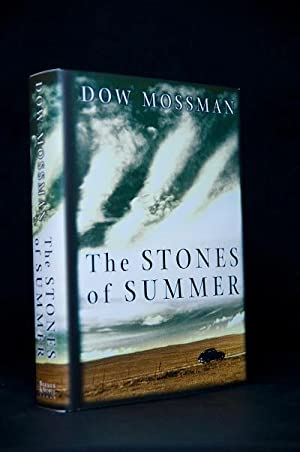 The Stones of Summer: Mossman, Dow