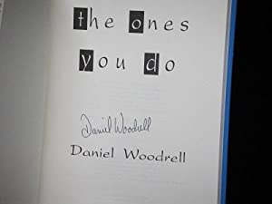 The Ones You Do: Woodrell, Daniel