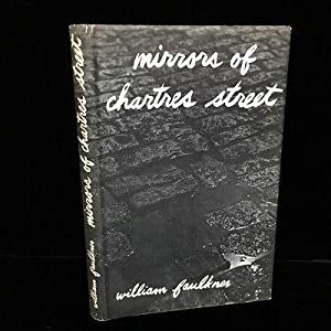 Mirrors of Chartres Street: William Faulkner