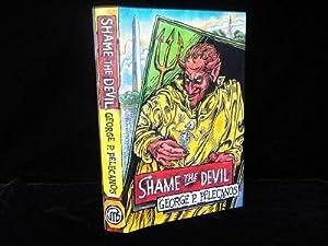 Shame the Devil: Pelecanos, George P.