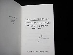 Down by the River Where the Dead Go: Pelecanos, George P.