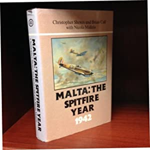 Malta: The Spitfire Year 1942: Shores, Christopher (With