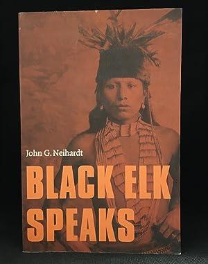 Black Elk Speaks; Being the Life Story: Neihardt, John G.