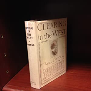 Clearing in the West; My Own Story: McClung, Nellie L.