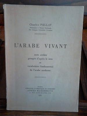 L'ARABE VIVANT - MOTS ARABES GROUPES D'APRES: CHARLES PELLAT