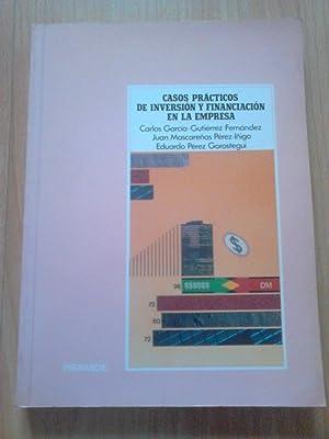 CASOS PRACTICOS DE INVERSION Y FINANCIACION EN: CARLOS GARCIA-GUTIERREZ FERNANDEZ,
