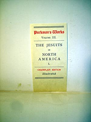The Jesuits in North America in the Seventeenth Century, 2 volume set (France and England in North ...