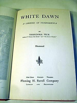 White Dawn: A Legend of Ticonderoga: Theodora Peck