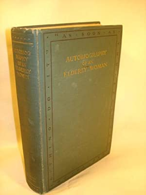 Autobiography of an Elderly Woman: Anonymous (Mary Heaton Vorse)