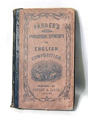 Progressive Exercises in English Composition: R.G. Parker