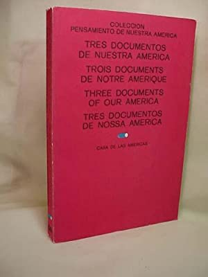 Coleccion Pensamiento de Nuestra America: Tres Documetos de Nuetsra America (Three Documents of Our...