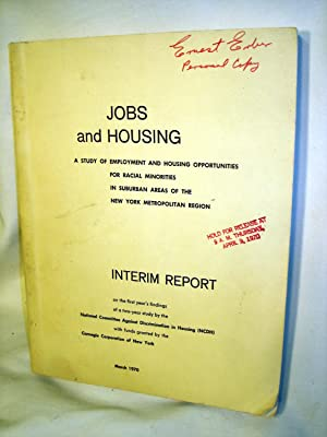 Jobs and Housing: A study of employment and housing opportunities for racial minorities in the ...