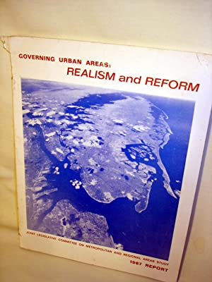Governing Urban Areas: Realism and Reform. The 1967 report of the Joint Legislative Committee on ...