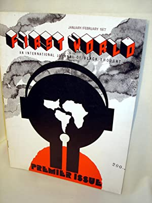 First World: An International Journal of Black Thought, January/February 1977 - Premier Issue:...