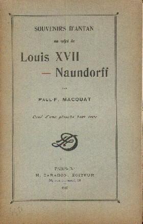 Souvenirs d'antan au sujet de Louis XVII-Naundorff: MACQUAT Paul-F