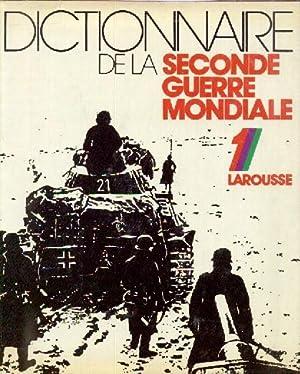 Dictionnaire de la seconde guerre mondiale, sous la direction de Philippe MASSON