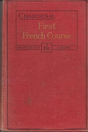 First French Course or Rules and Exercises for Beginners: Chardenal C. A.