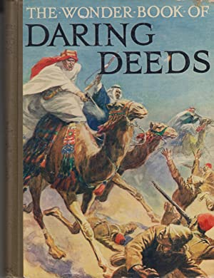 The Wonder Book of Daring Deeds True Stories of Heroism and Adventure: Golding Harry - Edited By
