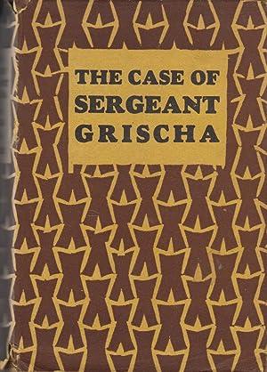 The Case of Sergeant Grischa: Zweig Arnold