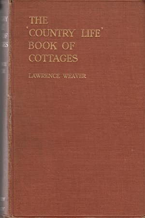 The Country Life Book of Cottages - Costing from £150 to £600: Weaver Sir Lawrence