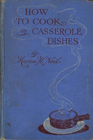 How to Cook in Casserole Dishes: Neil Marion H.