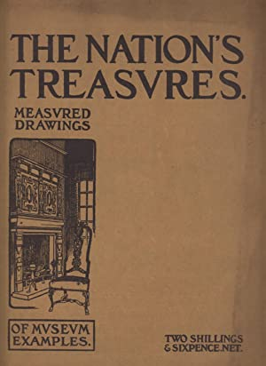 The Nation's Treasures - Measured Drawings of Museum Examples: Benn H.P. And Shapland H.P.
