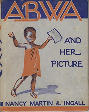 Abwa and Her Picture - A Story of Africa: Martin Nancy & Ingall