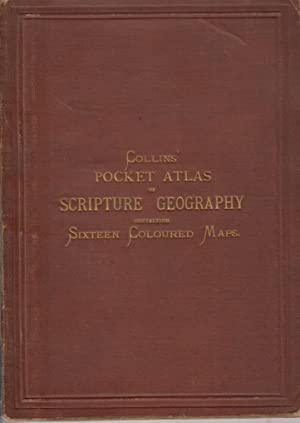 Pocket Atlas of Scripture Geography Containing Sixteen Coloured Maps
