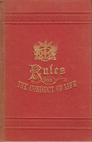 Some Rules for the Conduct of Life to Which are Added a Few Cautions