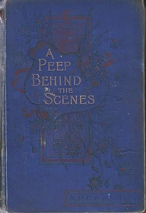 A Peep Behind the Scenes: Walton Mrs O. F.
